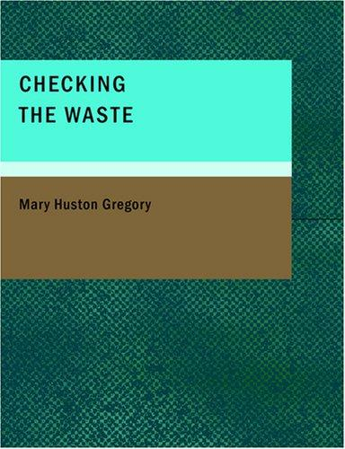 Checking the Waste (Large Print Edition)