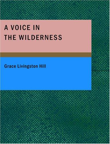 A Voice in the Wilderness (Large Print Edition)
