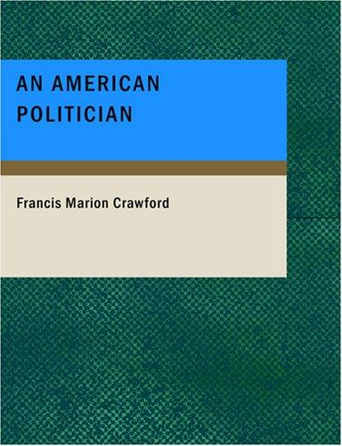 Download An American Politician (Large Print Edition)