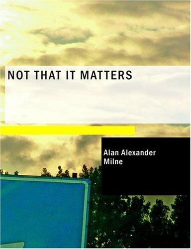 Download Not that it Matters (Large Print Edition)