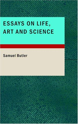 Essays on Life; Art and Science