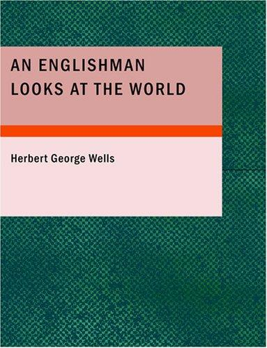 Download An Englishman Looks at the World (Large Print Edition)