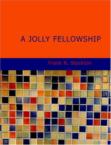 A Jolly Fellowship (Large Print Edition)