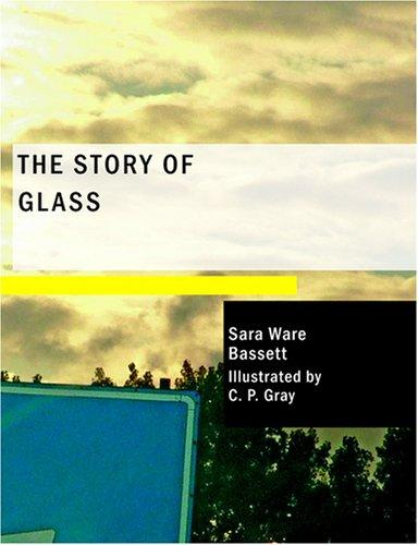 The Story of Glass (Large Print Edition)
