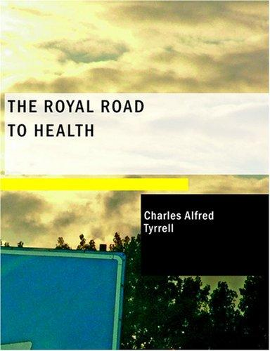 The Royal Road to Health (Large Print Edition)