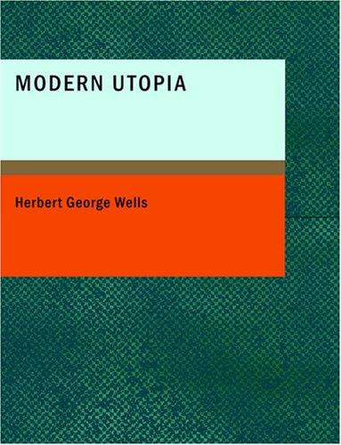 A Modern Utopia (Large Print Edition)
