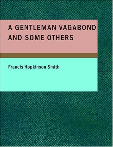 A Gentleman Vagabond and Some Others (Large Print Edition)