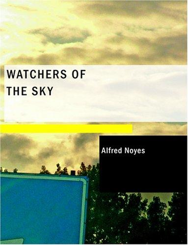 Watchers of the Sky (Large Print Edition)
