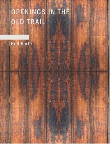 Openings in the Old Trail (Large Print Edition)