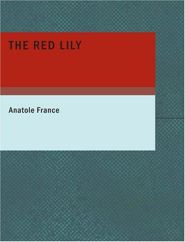 The Red Lily (Large Print Edition)