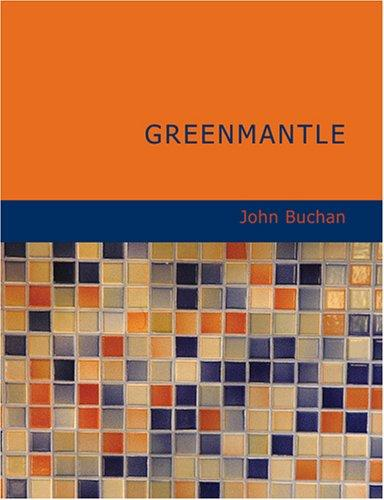Greenmantle (Large Print Edition)