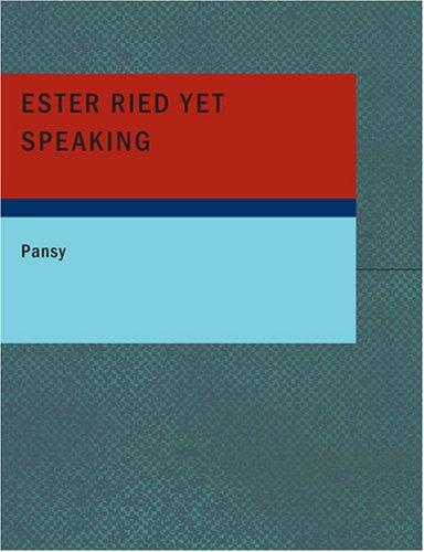 Ester Ried Yet Speaking (Large Print Edition)