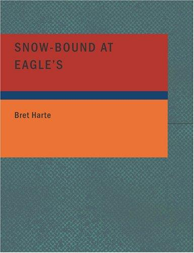 Snow-Bound at Eagle's (Large Print Edition)
