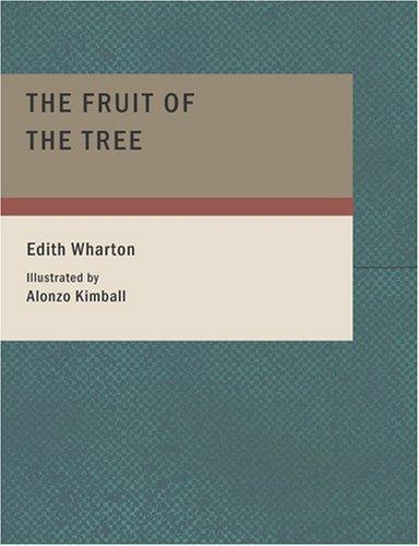 Download The Fruit of the Tree (Large Print Edition)