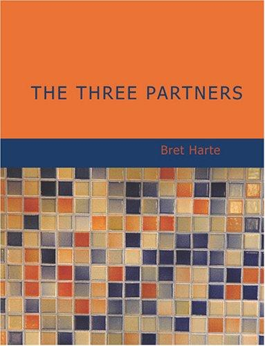 Download The Three Partners (Large Print Edition)