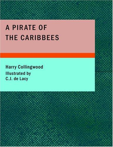 A Pirate of the Caribbees (Large Print Edition)