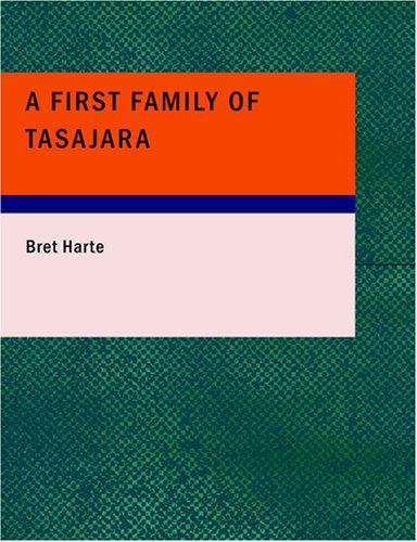 A First Family of Tasajara (Large Print Edition)