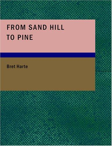 From Sand Hill to Pine (Large Print Edition)