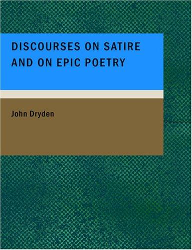 Discourses on Satire and on Epic Poetry (Large Print Edition)
