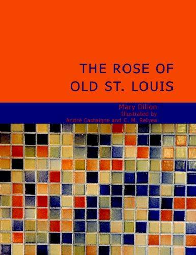 The Rose of Old St. Louis (Large Print Edition)