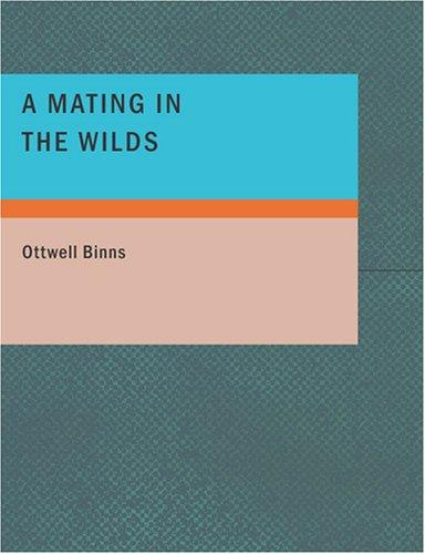 A Mating in the Wilds (Large Print Edition)
