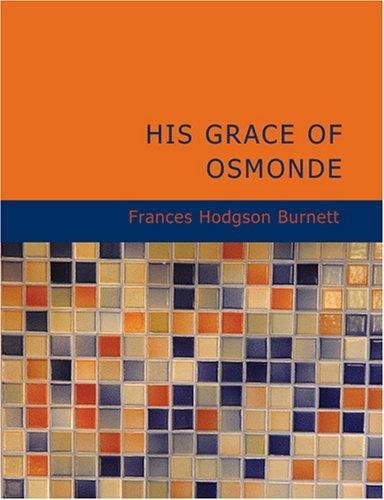 Download His Grace of Osmonde (Large Print Edition)