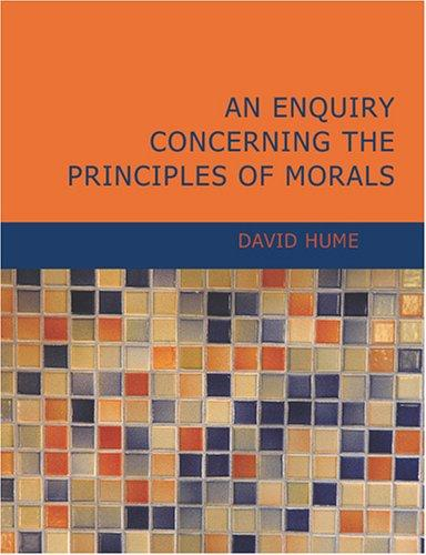 An Enquiry Concerning the Principles of Morals (Large Print Edition)