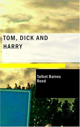 Tom; Dick and Harry