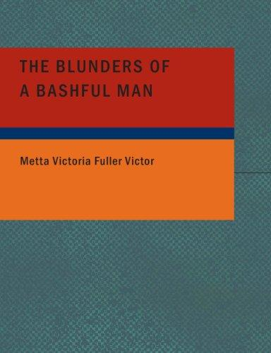 Download The Blunders of a Bashful Man (Large Print Edition)