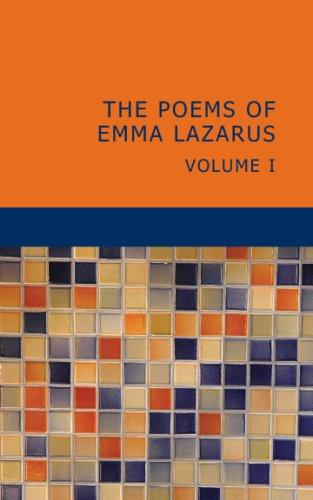 The Poems of Emma Lazarus: Volume 1