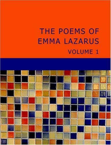 The Poems of Emma Lazarus: Volume 1 (Large Print Edition)