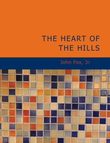 The Heart of the Hills (Large Print Edition)