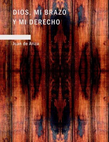 Dios Mi brazo y mi Derecho (Large Print Edition)