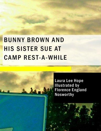 Download Bunny Brown and His Sister Sue at Camp Rest-A-While (Large Print Edition)