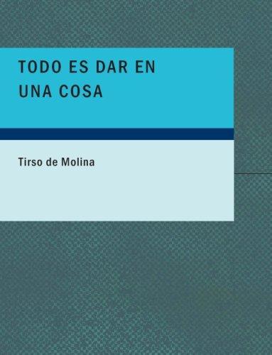 Download Todo es Dar en Una Cosa (Large Print Edition)