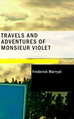 Download Travels and Adventures of Monsieur Violet