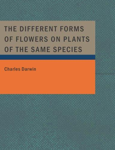 Download The Different Forms of Flowers on Plants of the Same Species (Large Print Edition)
