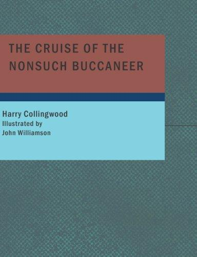 The Cruise of the Nonsuch Buccaneer (Large Print Edition)