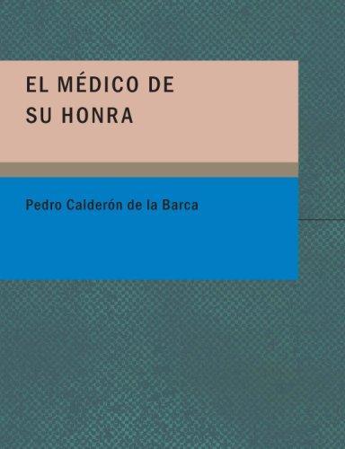 Download El Medico de su Honra (Large Print Edition)