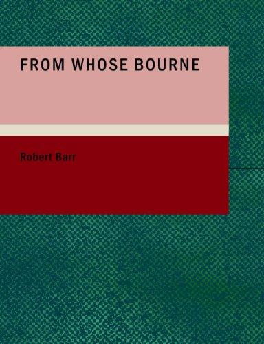From Whose Bourne (Large Print Edition)