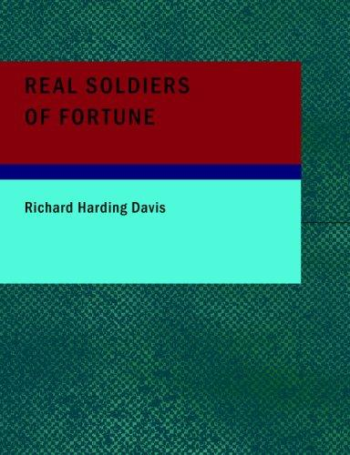 Real Soldiers of Fortune (Large Print Edition)