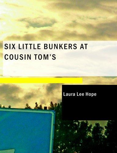 Download Six Little Bunkers at Cousin Tom's (Large Print Edition)