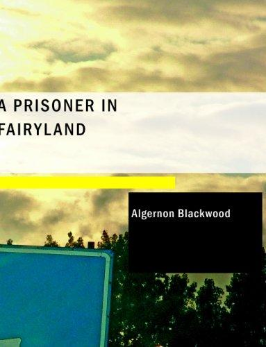 A Prisoner in Fairyland (Large Print Edition)