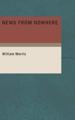 News from Nowhere: Or- An Epoch of Rest