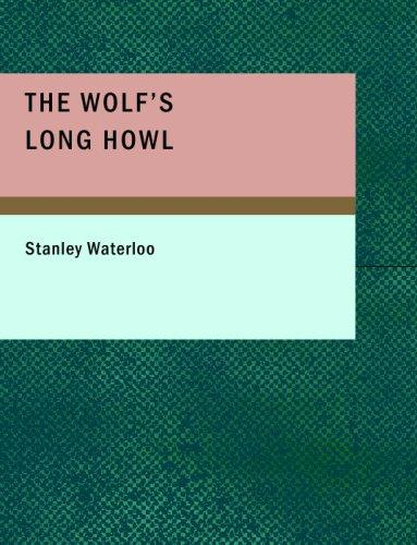 Download The Wolf's Long Howl (Large Print Edition)