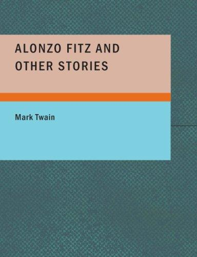 Alonzo Fitz and Other Stories (Large Print Edition)