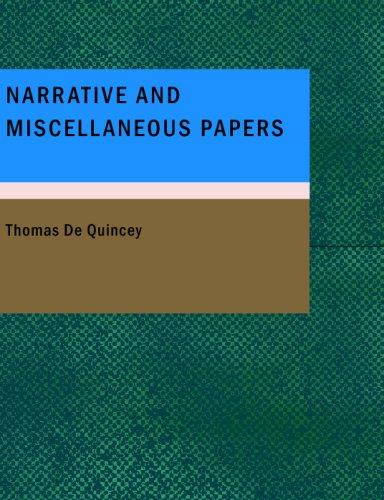Narrative and Miscellaneous Papers (Large Print Edition)