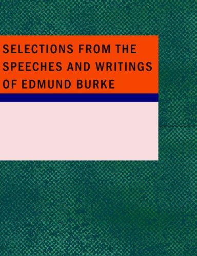 Download Selections from the Speeches and Writings of Edmund Burke (Large Print Edition)