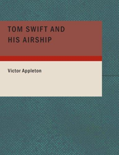Download Tom Swift and His Airship (Large Print Edition)