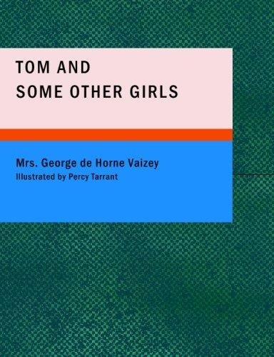 Tom and Some Other Girls (Large Print Edition)
